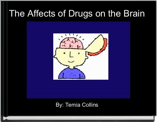 The Affects of Drugs on the Brain