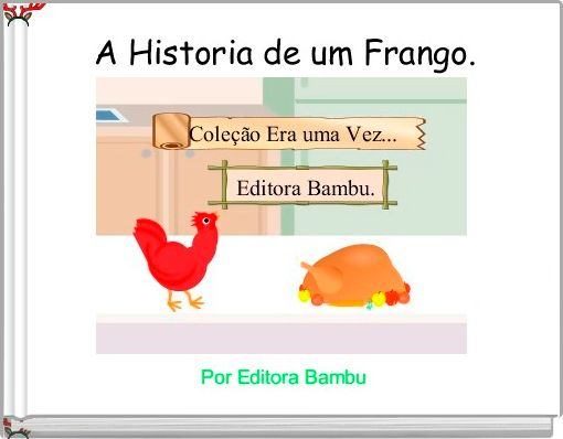 A Historia de um Frango.