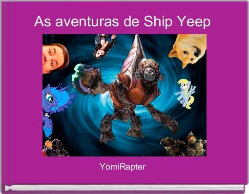 As aventuras de Ship Yeep