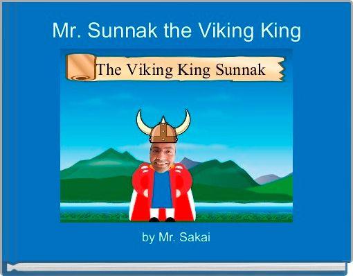 Mr. Sunnak the Viking King
