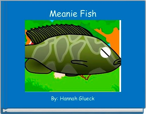 Meanie Fish