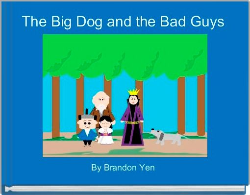 The Big Dog and the Bad Guys