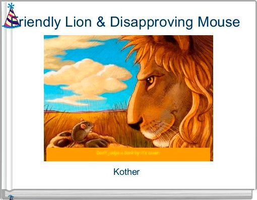 Friendly Lion & Disapproving Mouse