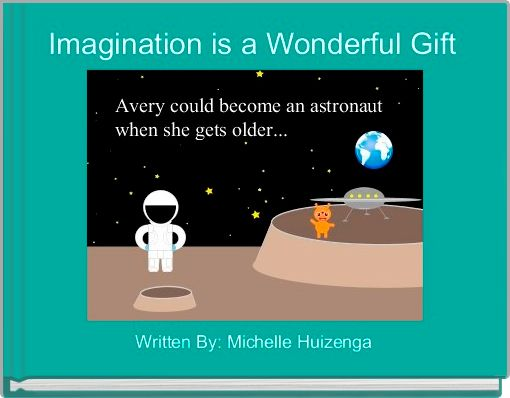 Imagination is a Wonderful Gift