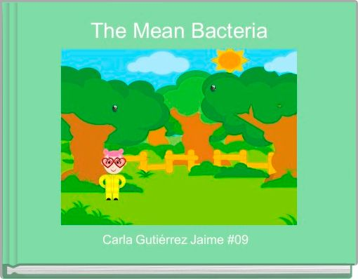 The Mean Bacteria