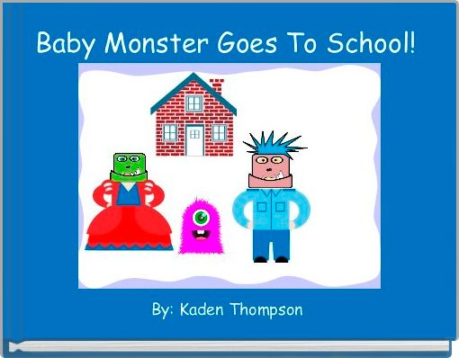 Baby Monster Goes To School!