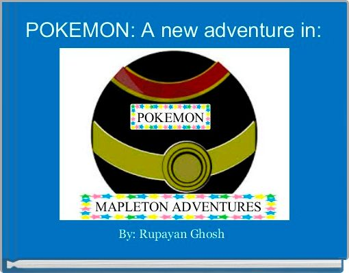 POKEMON: A new adventure in: