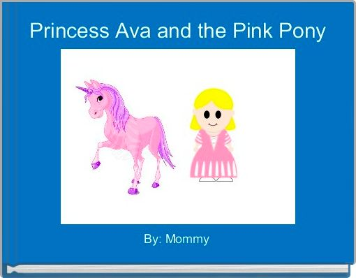 Princess Ava and the Pink Pony