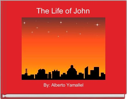 The Life of John
