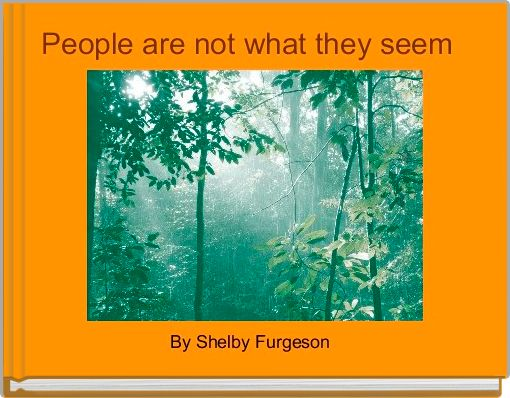 People are not what they seem