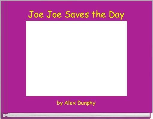 Joe Joe Saves the Day