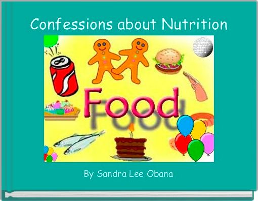 Confessions about Nutrition