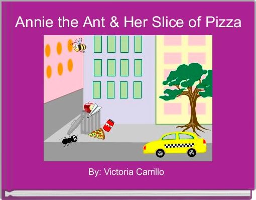 Annie the Ant & Her Slice of Pizza