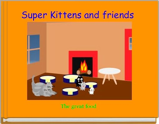 Super Kittens and friends