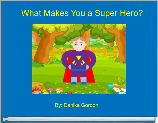 What Makes You a Super Hero?