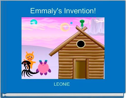 Emmaly's Invention!