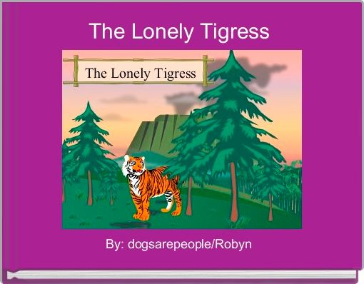 The Lonely Tigress