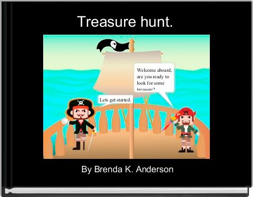 Treasure hunt.