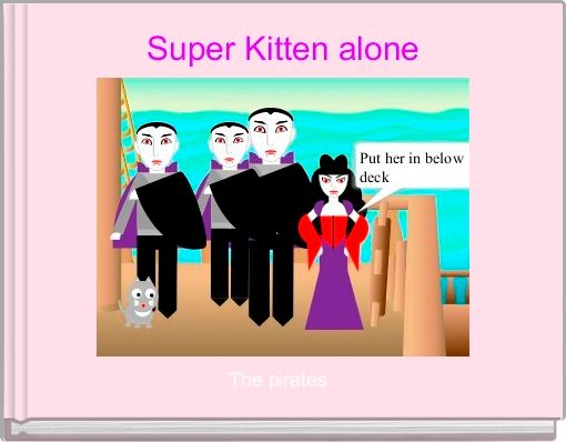 Super Kitten alone