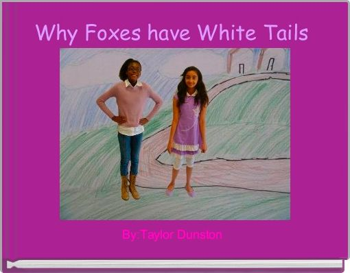 Why Foxes have White Tails