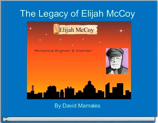 The Legacy of Elijah McCoy