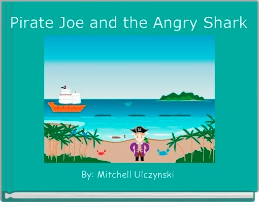 Pirate Joe and the Angry Shark