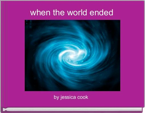 when the world ended