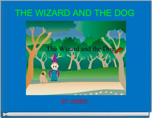 THE WIZARD AND THE DOG