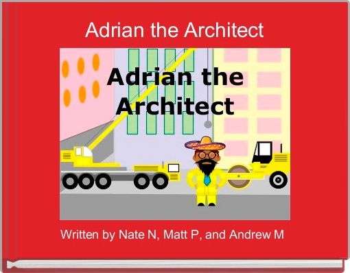 Adrian the Architect
