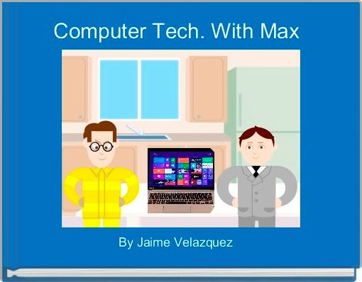Computer Tech. With Max