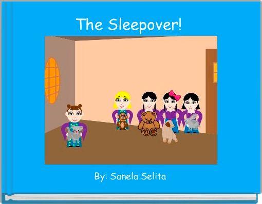 The Sleepover!