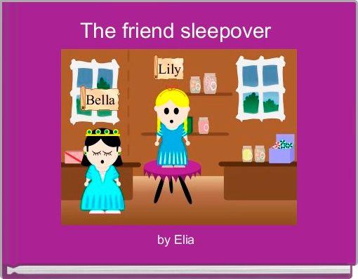 The friend sleepover