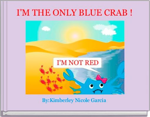 I'M THE ONLY BLUE CRAB !