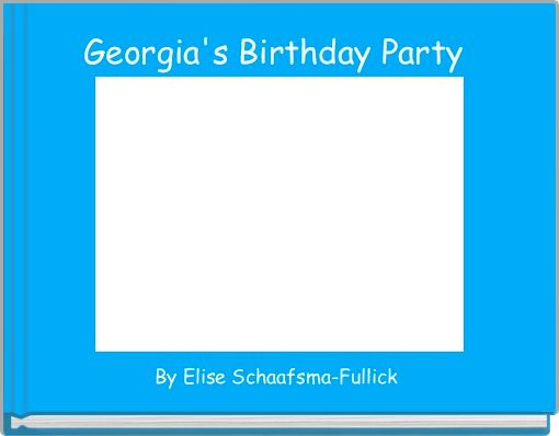 Georgia's Birthday Party