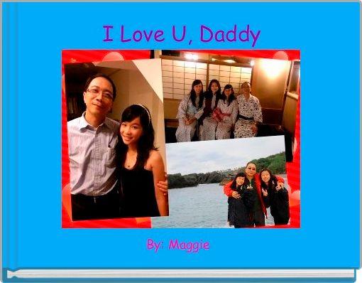 I Love U, Daddy