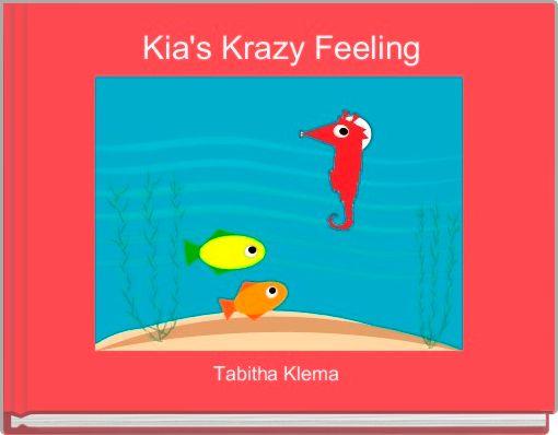 Kia's Krazy Feeling