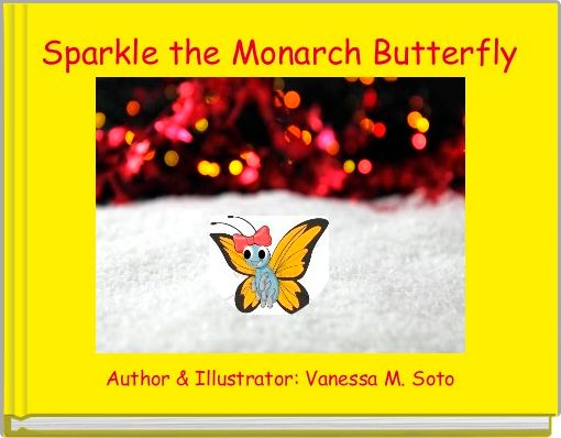 Sparkle the Monarch Butterfly
