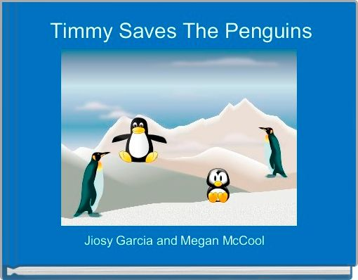 Timmy Saves The Penguins