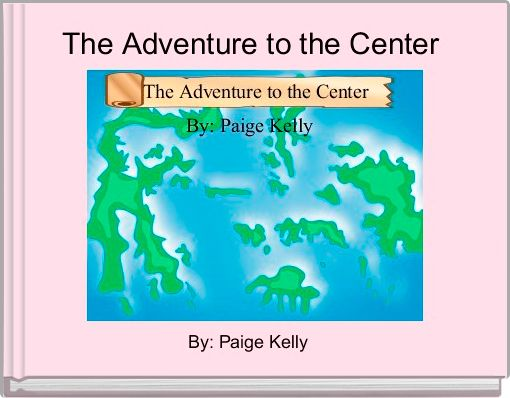 The Adventure to the Center