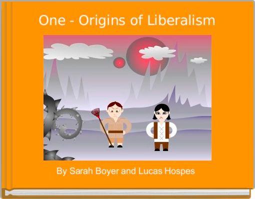 One - Origins of Liberalism