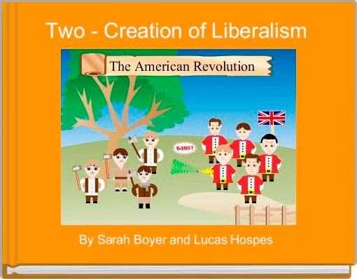 Two - Creation of Liberalism