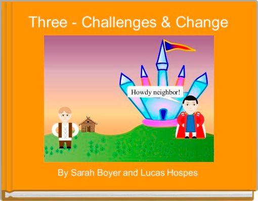 Three - Challenges & Change