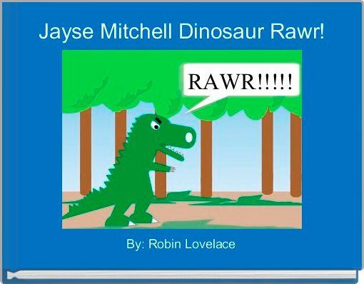 Jayse Mitchell Dinosaur Rawr!
