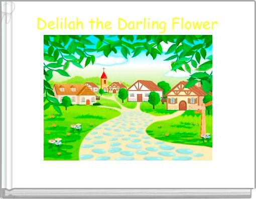 Delilah the Darling Flower