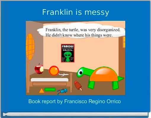 Franklin is messy