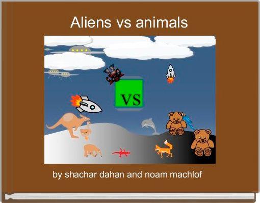 Aliens vs animals