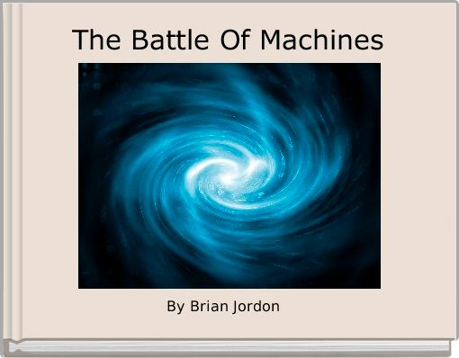 The Battle Of Machines