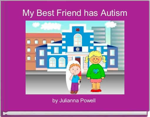 My Best Friend has Autism