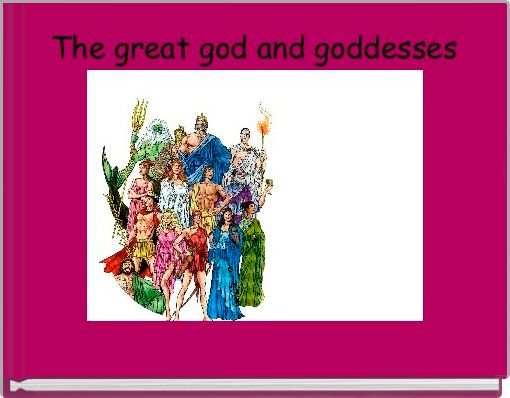 The great god and goddesses