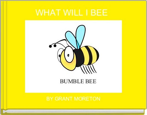 WHAT WILL I BEE